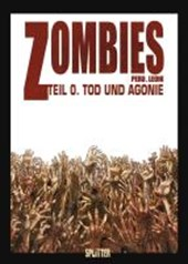 Zombies 0. Tod und Agonie