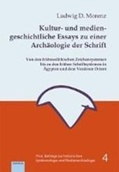Kultur- und mediengeschichtliche Essays zu einer Archäologie der Schrift