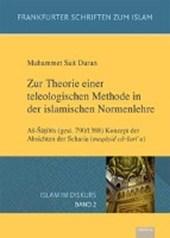 Zur Theorie einer teleologischen Methode in der islamischen Normenlehre