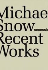 Recent Works | Michael Snow |