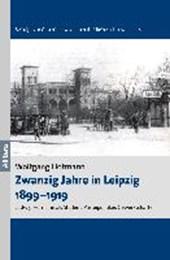 Zwanzig Jahre in Leipzig 1899-1919