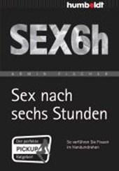 Sex nach sechs Stunden