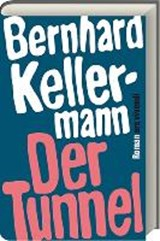 Der Tunnel | Bernhard Kellermann |