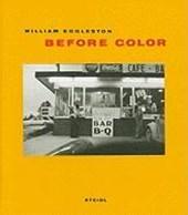 Before colour - william eggleston