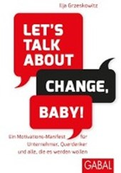 Let's talk about change, baby! | Ilja Grzeskowitz |