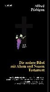 Die andere Bibel mit Altem und Neuem Testament