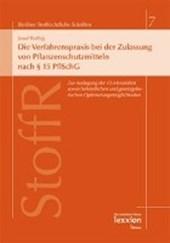 Die Verfahrenspraxis bei der Zulassung von Pflanzenschutzmitteln nach § 15 PflSchG