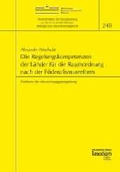 Die Regelungskompetenzen der Länder für die Raumordnung nach der Föderalismusreform