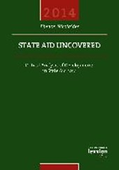 State Aid Uncovered - Critical Analysis of Developments in State Aid