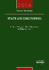 State Aid Uncovered - Critical Analysis of Developments in State Aid | Phedon Nicolaides |