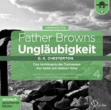 Father Browns Ungläubigkeit | Gilbert Keith Chesterton |