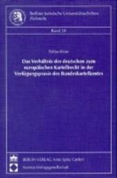 Das Verhältnis des deutschen zum europäischen Kartellrecht in der Verfügungspraxis des Bundeskartellamtes