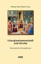 Liturgiewissenschaft und Kirche