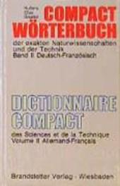 Compact Wörterbuch 2 der exakten Naturwissenschaften und der Technik. Deutsch - Französisch
