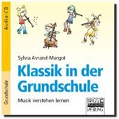 Klassik in der Grundschule - Audio-CD | Sylvia Avrand-Margot |