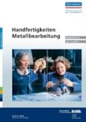 Handfertigkeiten Metallbearbeitung - Begleitheft für den Ausbilder