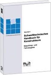 Schweißtechnisches Handbuch für Konstrukteure