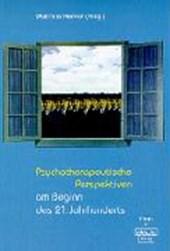 Psychotherapeutische Perspektiven am Beginn des 21. Jahrhunderts
