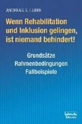 Wenn Rehabilitation und Inklusion gelingen, ist niemand behindert!