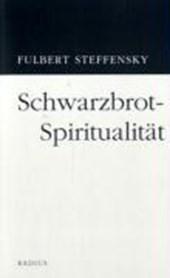 Schwarzbrot-Spiritualität