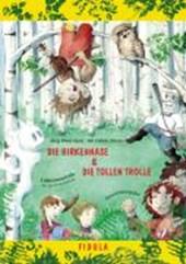 Die Birkennase und Die tollen Trolle
