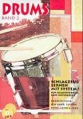 Drums 2. Schlagzeug lernen mit System! Inkl. 2 CDs