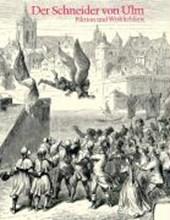 Der Schneider von Ulm - Fiktion und Wirklichkeit