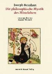 Philosophische Mystik des Mittelalters von ihren antiken Ursprüngen bis zur Renaissance