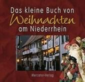 Das kleine Buch von Weihnachten am Niederrhein