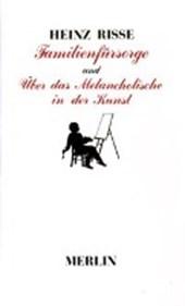 Familienfürsorge / Über das Melancholische in der Kunst