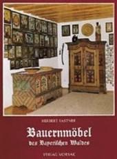 Die Bauernmöbel des Bayerischen Waldes