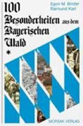100 Besonderheiten aus dem Bayerischen Wald