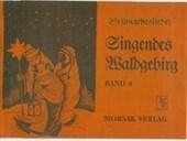 Singendes Waldgebirg, Band