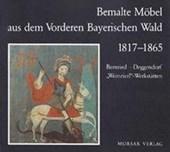 Bemalte Möbel aus dem Vorderen Bayerischen Wald 1817-1865