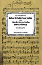 """Erhard Kutschenreuter der """"Niederbayerische Marschkönig"""""""