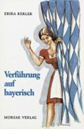 Verführung auf bayerisch