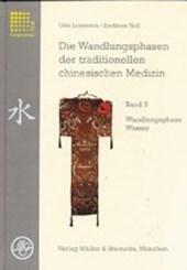 Die Wandlungsphasen 5 der traditionellen chinesischen Medizin