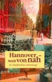 Hannover - weit von nah