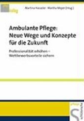 Ambulante Pflege: Neue Wege und Konzepte für die Zukunft