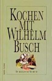 Kochen mit Wilhelm Busch