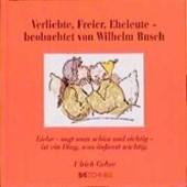Verliebte, Freier, Eheleute, beobachtet von Wilhelm Busch
