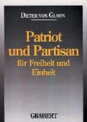 Patriot und Partisan für Einheit und Freiheit