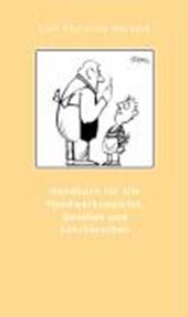 Handbuch für alle Handwerksmeister, Gesellen und Lehrburschen, zur Beförderung der häuslichen Ordnung von