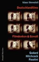 Deutschlandfilme - Filmdenken und Gewalt