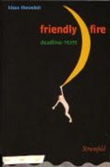 Friendly fire | Klaus Theweleit |