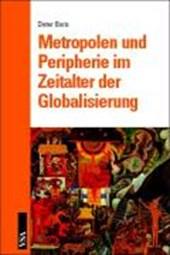 Metropolen und Peripherie im Zeitalter der Globalisierung