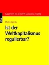 Ist der Weltkapitalismus regulierbar?