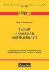 Fussball in Geschichte und Gesellschaft