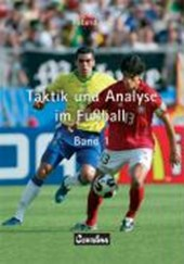 Taktik und Analyse im Fussball. Band