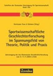 Sportwissenschaftliche Geschlechterforschung im Spannungsfeld von Theorie, Politik und Praxis